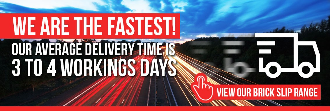We're the UK's Fastest Brick Slips Delivery!