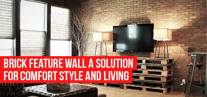 Brick Feature Wall A Solution For Comfort Style And Living